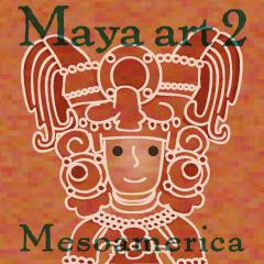 マヤ・アート(Maya ART)2.